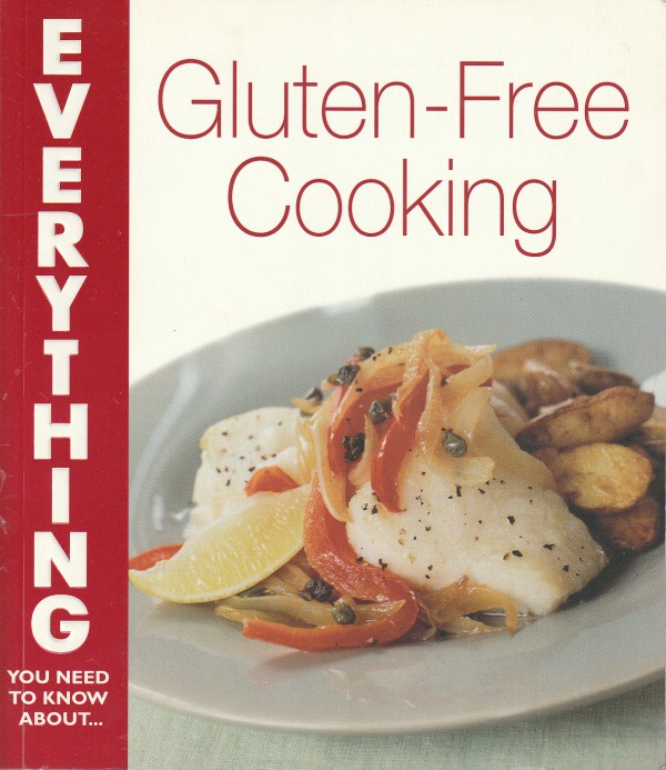 Gluten-Free Cooking (Everything You Need to K