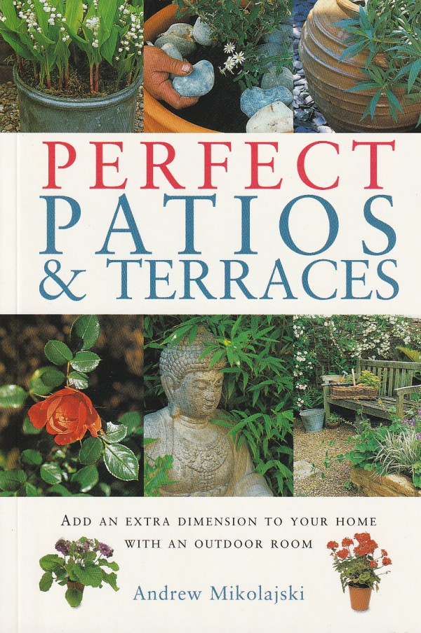 Perfect Patios & Terraces (Garden Essentials)
