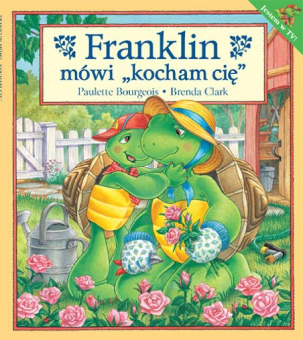 """Franklin mówi """"kocham cię"""""""