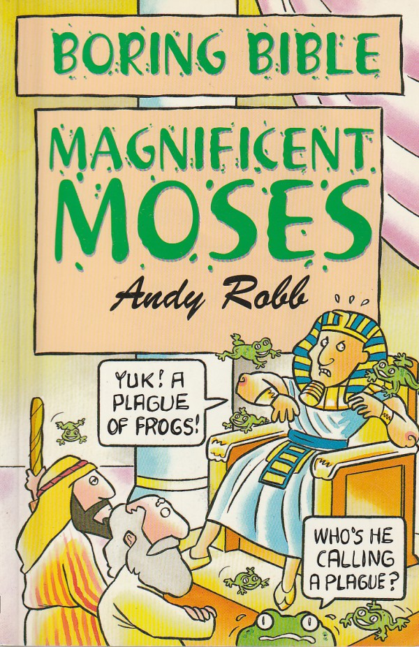 Magnificent Moses