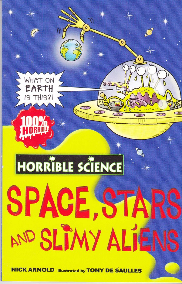 Space, Stars and Slimy Aliens (Horrible Scien
