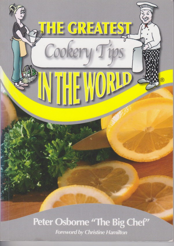 The Greatest Cookery Tips In The World