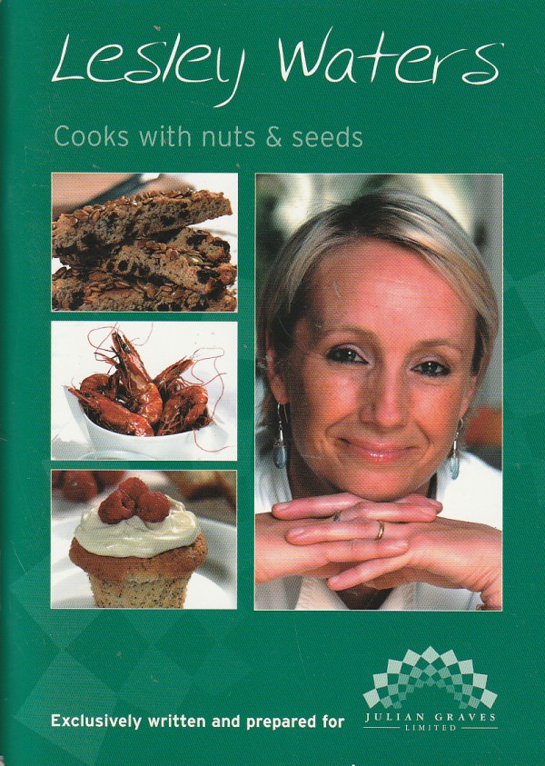 Lesley Waters Cooks with Nuts & Seeds