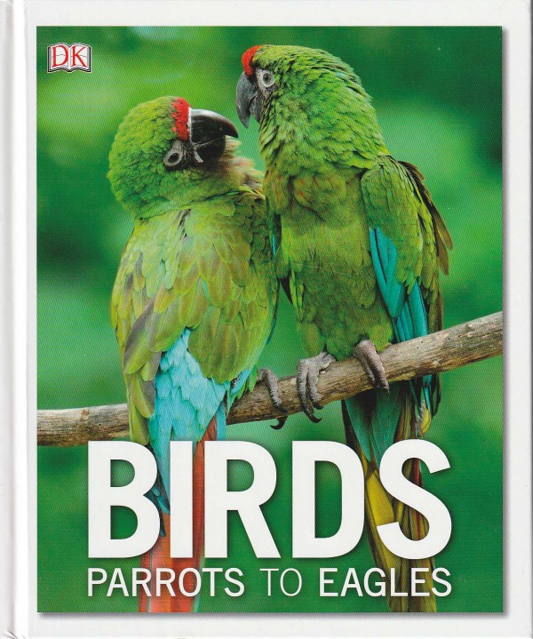Birds. Parrots to Eagles