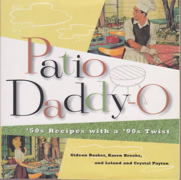 Patio Daddy-O: 50s Recipes with a '90s Twist
